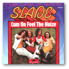 Cum On Feel The Noize 1973